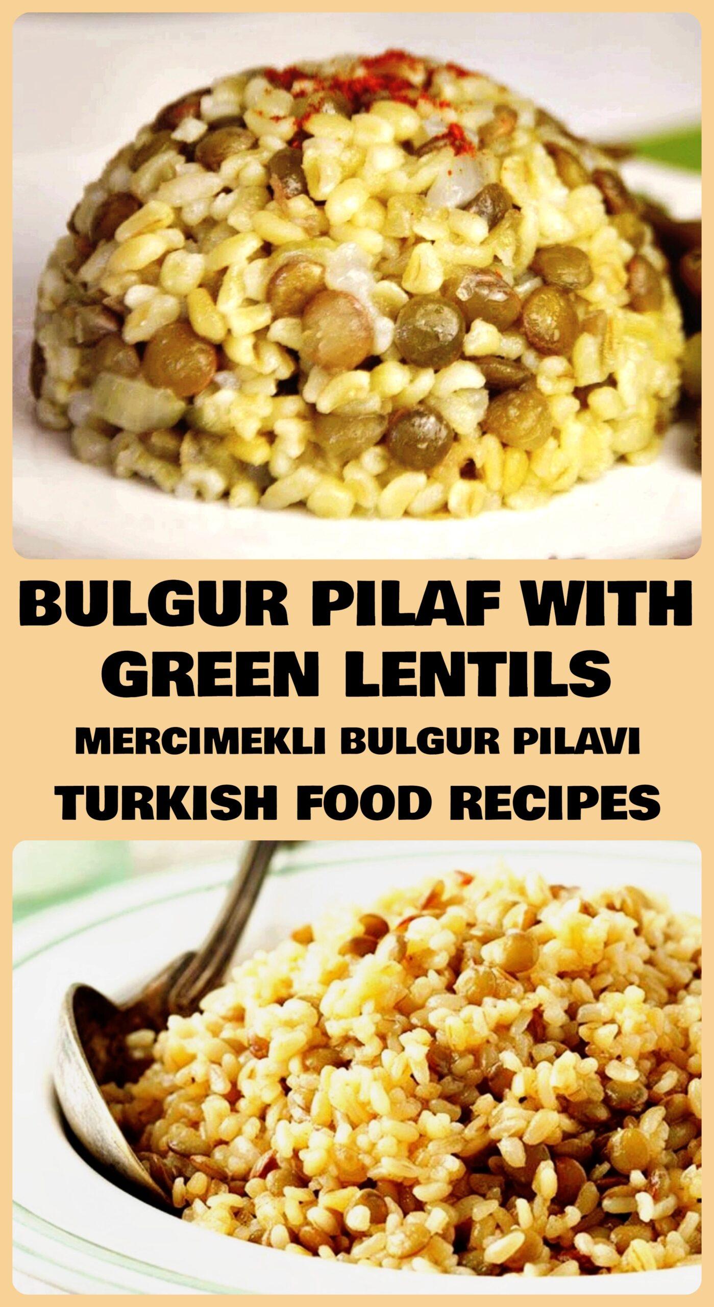 Bulgur Pilaf with Green Lentils - Mercimekli Bulgur Pilavi Recipe