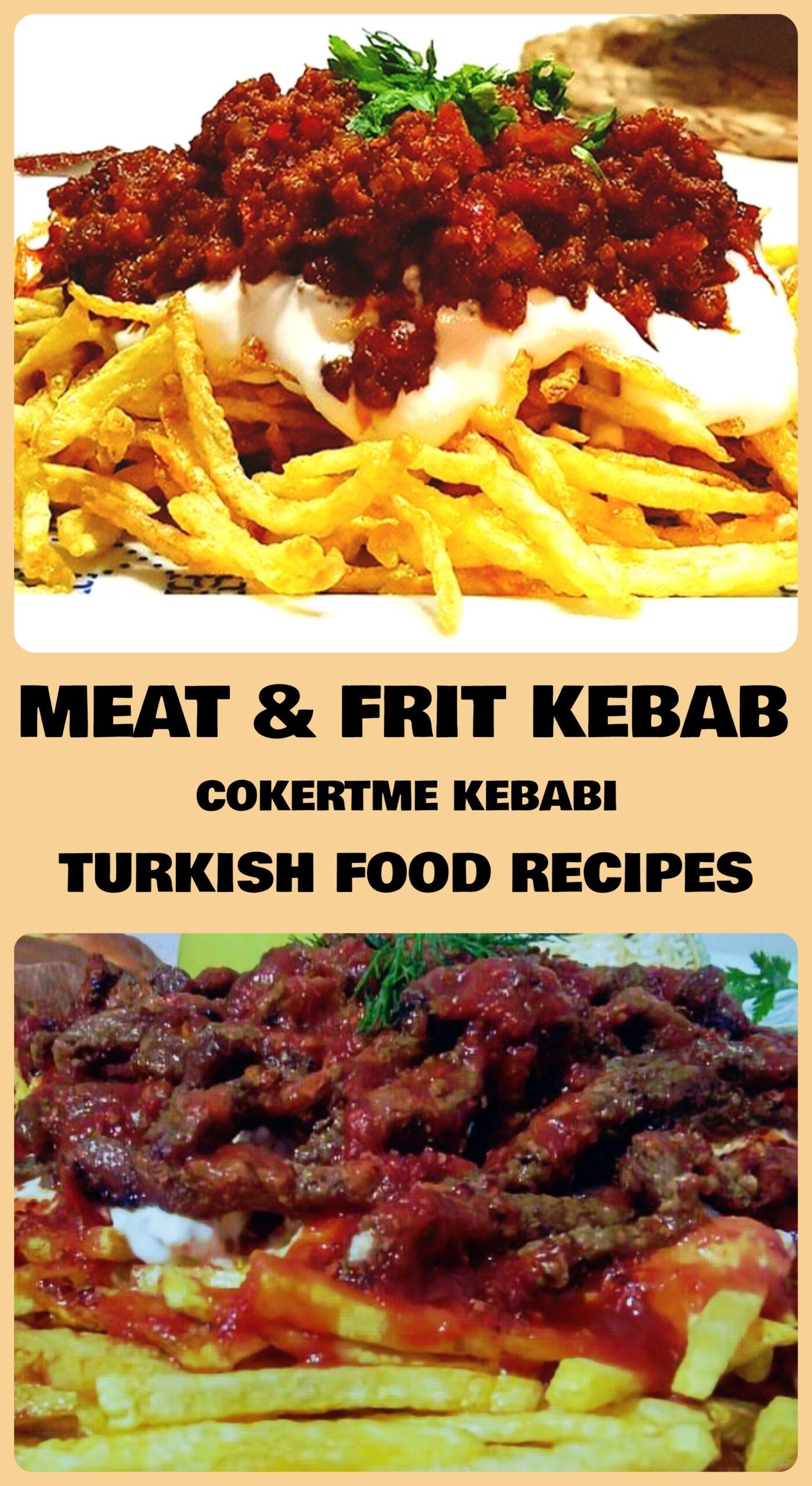 Meat & Frit Kebab - Cokertme Kebabi Recipe